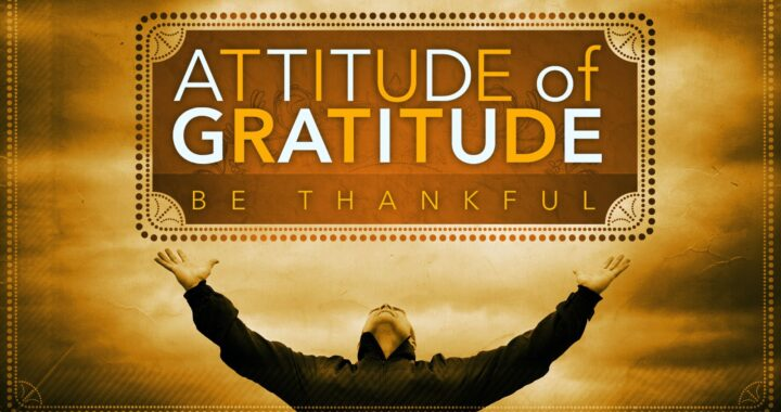 ATTITUDE OF GRATITUDE | A Way Of Living A Happy Life