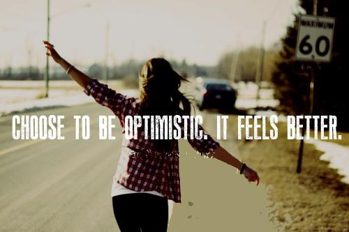 choose to be optimistic it feels better
